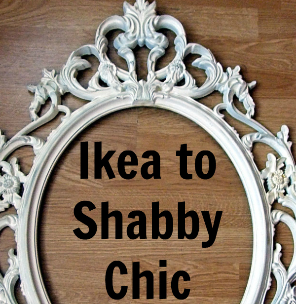 Ikea to shabby chic how to