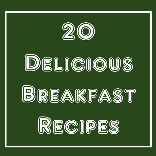 20 delicious breakfast recipes